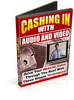 Thumbnail Cashing In With Audio and Video plr