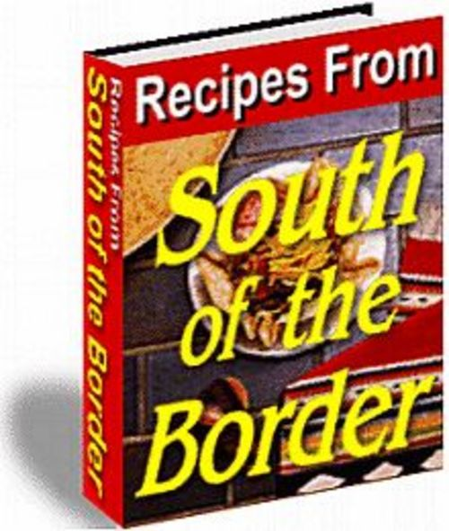 Product picture South of the Border Recipes (PLR)